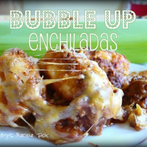 Bubble Up Enchiladas