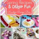 35 Spring Recipes & Other Fun