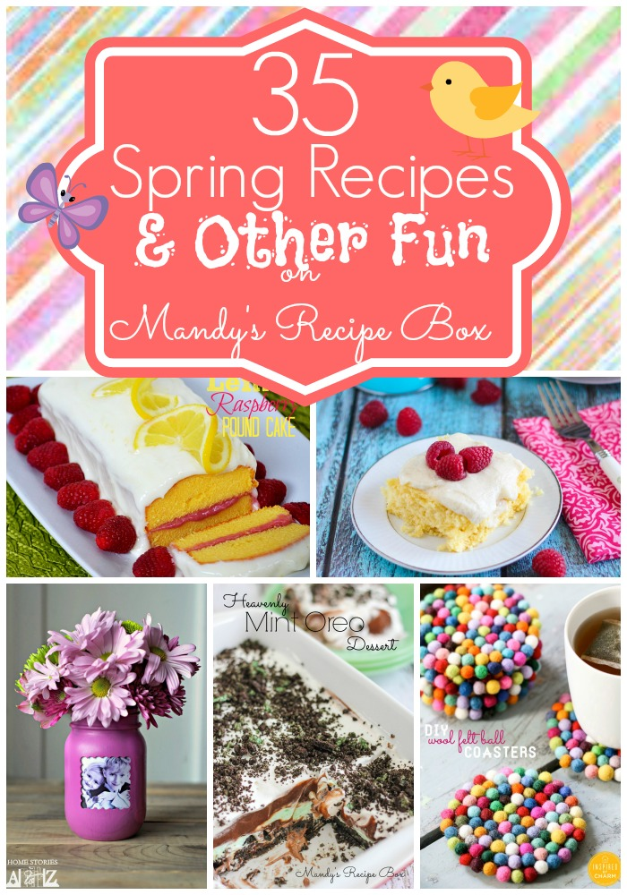 35 Spring Recipes and Other Fun