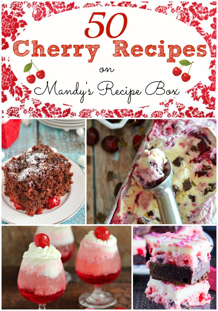 50 Cherry Recipes on Mandy's Recipe Box
