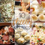 10 Cheesy Recipes You Can't Resist