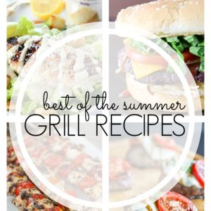 Best of Summer Grill Recipes