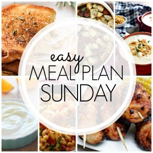 Easy Meal Plan Sunday #90